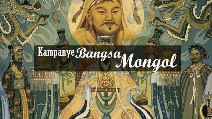 Kampanye Yang Dilakukan Bangsa Mongol