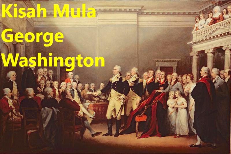 Kisah Mula George Washington